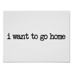 i_want_to_go_home_poste